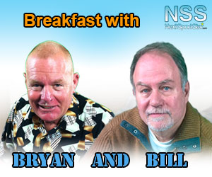 <b>Breakfast with Bryan and Bill (7am to 10am)<br>