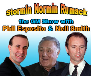 <b>Stormin Normin Rumack the GM Show with Phil Esposito & Neil Smith (4pm to 5pm)<br>